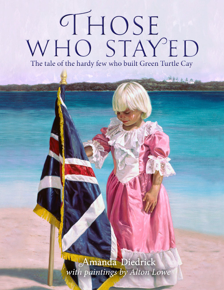 Those Who Stayed: The tale of the hardy few who founded Green Turtle Cay