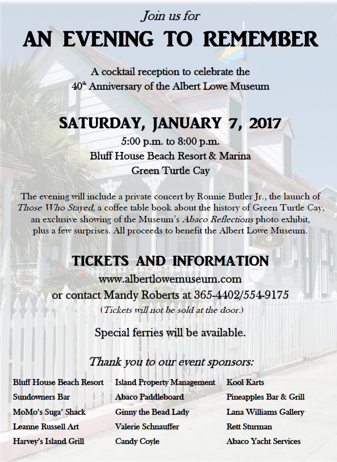 Get your tickets today for the An Evening to Remember, a 40th anniversary celebration for Green Turtle Cay's Albert Lowe Museum.