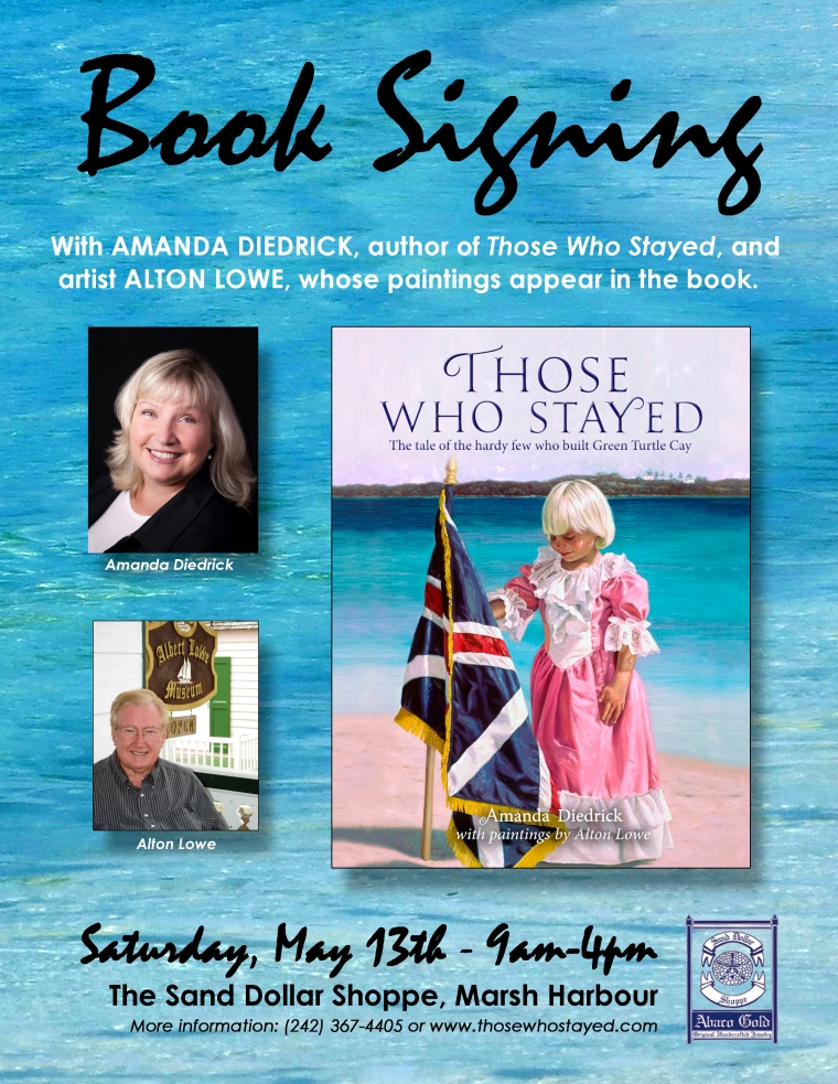 Amanda Diedrick, author of Those Who Stayed, and Alton Lowe, whose paintings are featured in the book will appear at a book signing May 13th at the Sand Dollar Shoppe in Marsh Harbour Bahamas