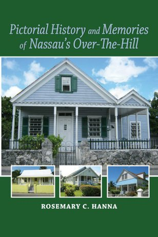 Pictorial History and Memories of Nassau's Over the Hill