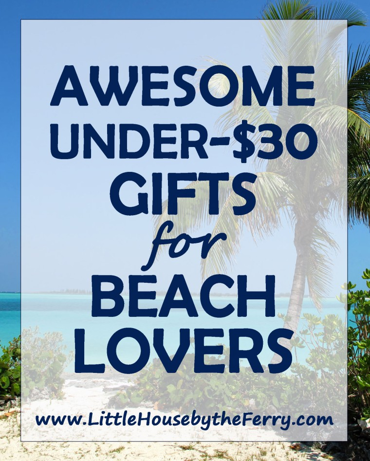 Awesome Under-$30 Gift Ideas for the Beach Lover on Your Holiday List