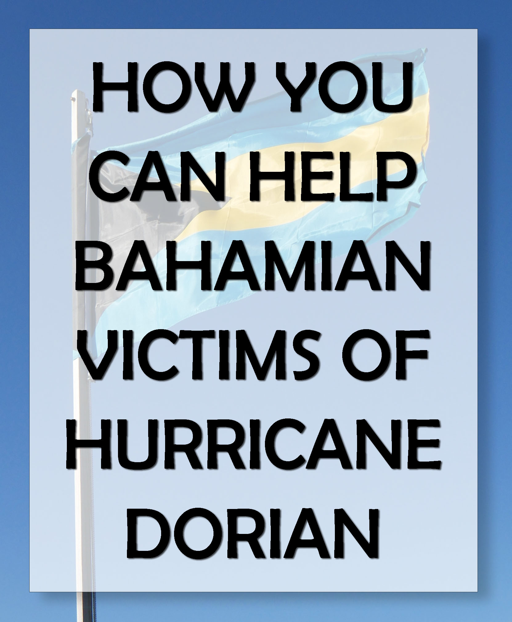 How You Can Help the Bahamian Victims of Hurricane Dorian